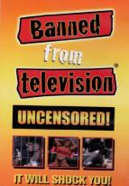 Banned From Television/ Uncensored
