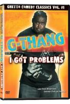 G-Thang - I Got Problems