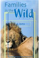 Just the Facts - Families in the Wild: Lions