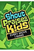 Shout Praises! Kids - Every Move I Make