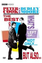 Peter Cook & Dudley Moore - The Best of What's Left... Not Only... But Also...