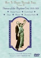 How To Dance Through Time, Vol. 2: Dances Of The Ragtime Era: 1910 - 1920