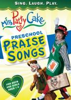 Miss Pattycake: Preschool Praise Songs