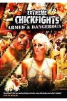 Extreme Chickfights - Armed & Dangerous