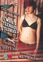 I Was A Teenage Strangler