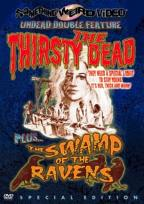 Thirsty Dead/Swamp of the Ravens - Double Feature