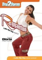 Tru2 Form - Reggaeton: Latin Hip-Hop Workout Featuring Gloria Araya-Quinlan