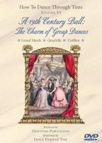 How To Dance Through Time Vol. VI: A 19th Century Ball - The Charm of Group Dances