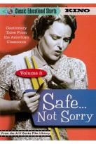 Classic Educational Shorts, Vol. 3: Safe... Not Sorry