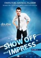 Own The Dancefloor 2: Show Off & Impress
