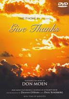 Give Thanks Featuring The Music Of Don Moen