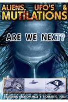 Aliens, UFO's & Mutilations: Are We Next?