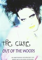Cure - Out of the Woods: Unauthorized