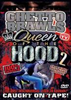 Ghetto Brawls - Queen Of The Hood 2