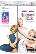 Never Been Kissed/Uptown Girls