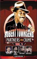 Robert Townsend: Partners in Crime - Volume 3