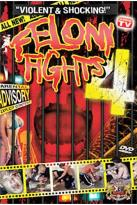 Felony Fights - Volume 4: Down and Dirty