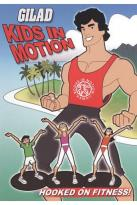 Gilad: Kids in Motion, Vol. 1 - Hooked on Fitness