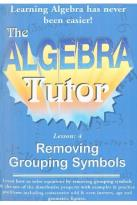 Algebra Tutor - Lesson 4: Removing Grouping Symbols
