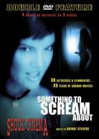 Something To Scream About/ Shock Cinema