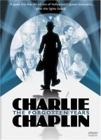 Charlie Chaplin: The Forgotten Years