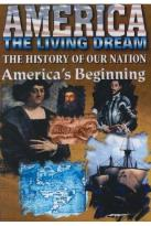 America the Living Dream - America's Beginning