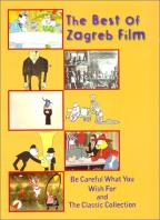 Best Of Zagreb Film, The: Be Careful What You Wish For/The Classic Collection