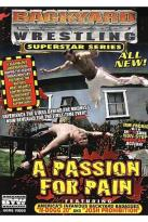 Backyard Wrestling - Passion for Pain