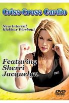 Criss-Cross Cardio By Sherri Jacquelyn