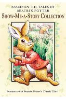 Show Me A Story Collection: Based On The Tales Of Beatrix Potter