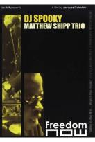 DJ Spooky/Matthew Shipp Trio: Freedom Now