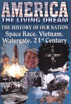 America the Living Dream - Space Race, Vietnam, Watergate, 21st Century