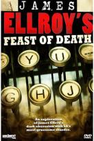 Feast Of Death: The Dark Places of James Ellroy - The True Story of the Black Dahlia