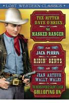 Lost Western Classics: The Masked Ranger/Ridin' Gents/Galloping On
