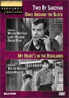 Two By Saroyan: Once Around The Block / My Heart's In The Highlands