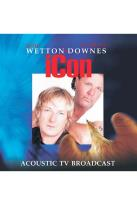 John Wetton/Geoff Downes - Icon Acoustic Performance