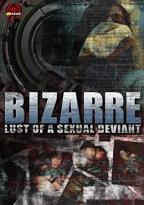 Bizarre Lust of A Sexual Deviant
