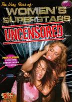 Very Best of Women's Superstars: Uncensored, Vol. 1