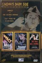 Cinema's Dark Side Collection: Impact/Second Woman/They Made Me A Criminal