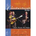 Cumberland Trio: Back Where We Began - A Live Concert