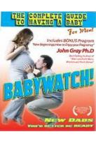 Babywatch - The Ultimate Guide to Having a Baby for Men!