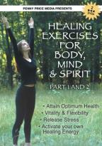 Healing Exercises For Body, Mind & Spirit-Part 1 & 2