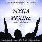 Minister Isaac E. Howard & the Combined Gospel Chorus: Mega Praise - Recorded Live