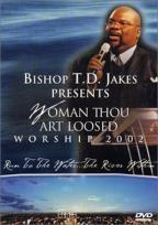T.D. Jakes - Woman, Thou Art Loosed: Worship 2002
