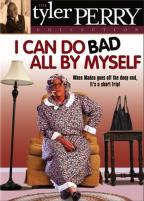 I Can Do Bad All By Myself (Play)