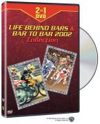Clear Channel Motorsports: Life Behind Bars/Bar 2 Bar 2002 Collection