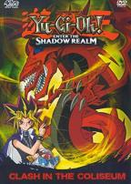 Yu - Gi - Oh: Enter the Shadow Realm - Vol. 3: Clash in the Coliseum