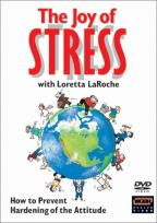 Joy of Stress with Loretta LaRoche