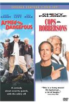 Armed And Dangerous/Cops And Robbersons