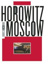 Vladimir Horowitz - Horowitz in Moscow
